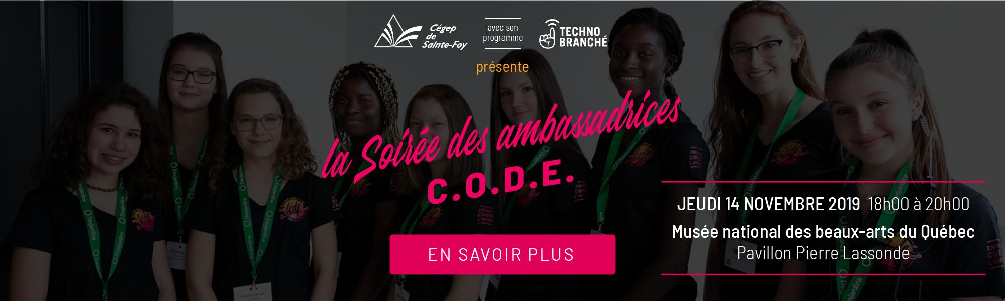 La soirée des ambassadrice C.O.D.E. Jeudi le 14 novembre 2019 de 18 à 20 heures au Musée national des beaux-arts du Québec, Pavillon Pierre Lassonde. Présenté par Cégep Ste-Foy avec son programme Techno branché.